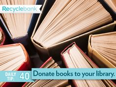 Donate old books to your library.
