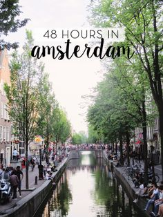 Travel the Netherlands | How to do 48 hours in Amsterdam. Here's your guide for what to do, what to see, and where to eat in the city!
