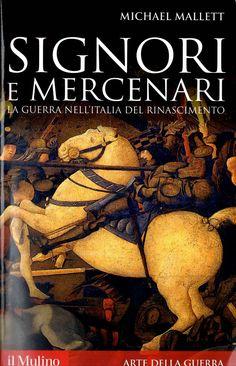 Signori e Mercenari, di Michael Mallet. Una recensione: http://1496.gabrieleomodeo.it/2014/06/recensione-signori-e-mercenari.html