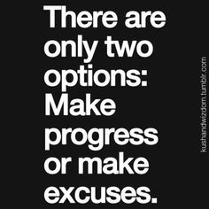 Motivation for the day! I know Im one who makes excuses and talks myself out of things. Make progress! Leadership Quotes, Success Quotes, Life Quotes, Qoutes, Discipline Quotes, Quotable Quotes, Family Quotes, Wisdom Quotes, Quotations