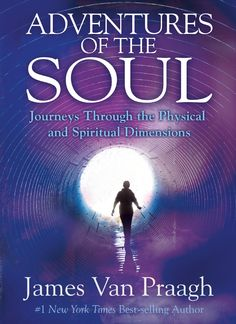 The Hardcover of the Adventures of the Soul: Journeys Through the Physical and Spiritual Dimensions by James Van Praagh at Barnes & Noble. Am I Psychic, Spiritual Dimensions, After Life, Spirit Guides, Book Authors, Deck Of Cards, Guide Book, Bestselling Author, Physics