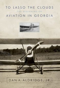 After one hundred years, this book corrects the historical record of the first airplane flight in Georgia and reveals that this flight, by two young men from Athens, was the first flight of a monoplane in the United States. By Dan A. Aldridge (JD '75)