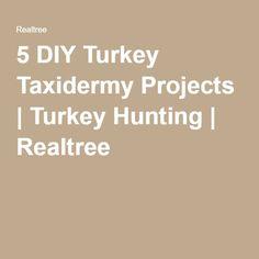 5 DIY Turkey Taxidermy Projects | Turkey Hunting | Realtree