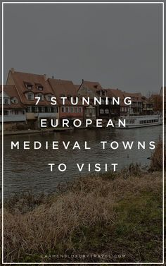Bucket-List Travel: 7 Stunning Medieval Towns in Europe |  Luxury Travel Blogger - Carmen Edelson