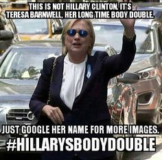 Teresa Barnwell #GoogleThatShit// Wonder why she wears sunglasses. Are her eyes a different color than Hillary's?