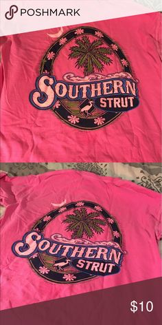 58093a74fcc Shop Women's Southern Strut Pink size M Tees - Short Sleeve at a discounted  price at Poshmark. Description: Hot pink Southern Strut t-shirt.