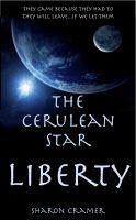 The Cerulean Star: LIBERTY, an ebook by Sharon Cramer at Smashwords https://www.smashwords.com/books/view/344109#download