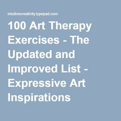 100 Art Therapy Exercises - The Updated and Improved List - Expressive Art…