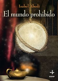 El Mundo Prohibido (Isabel Abedi) @ Historias Imaginarias