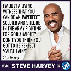 Watch The Steve Harvey show weeknights at ET on UP! Truth, Words, More Words, Steve Harvey, Verses, Steve, Im Not Perfect, Flirting, Inspirational People