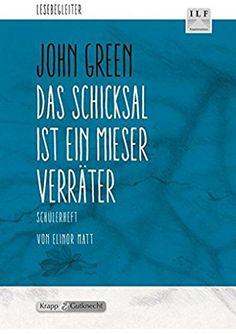 Das Schicksal ist ein mieser Verräter - John Green: Schülerheft, Arbeitsheft, Lernmittel, Aufgaben
