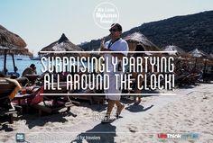 Party around the clock in Mykonos!