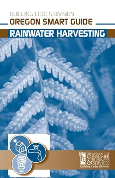 Rainwater harvesting, by the Oregon Building Codes Division