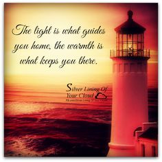 The light is what guides you home, the warmth is what keeps you there. ~Ellie Rodriguez     _More fantastic quotes on: https://www.facebook.com/SilverLiningOfYourCloud  _Follow my Quote Blog on: http://silverliningofyourcloud.wordpress.com/