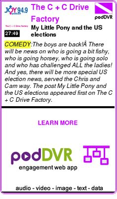 #COMEDY #PODCAST  The C + C Drive Factory    My Little Pony and the US elections    LISTEN...  https://podDVR.COM/?c=24cb6dc4-3d28-1223-b10e-999b5b41b59a