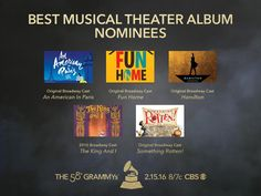 Congrats #GRAMMYs Best Musical Theater Album nominees! An American In Paris, Fun Home, Hamilton, The King and I, Something Rotten