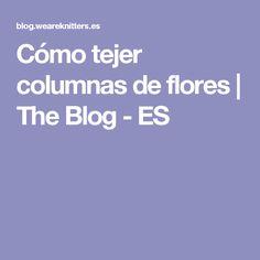 Cómo tejer columnas de flores   The Blog - ES