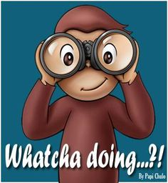 So Curious George is a little too curious! Hello Quotes, Hi Quotes, Cute Quotes, Funny Quotes, Funny Memes, Funny Shit, Funny Pics, Nice Sayings, Sarcasm Quotes