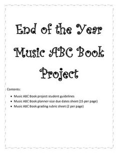 This project is an end of the year music activity where students have to create their own ABC book of music concepts that were covered throughout the year.Purchase includes student directions, planner-size due date list, and grading rubric sheet. This project can be used in almost any grade level, and is ready to use!