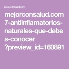 mejorconsalud.com 7-antiinflamatorios-naturales-que-debes-conocer ?preview_id=160891