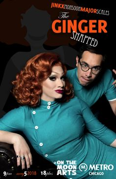 Jinkx Monsoon & Major Scales: The Ginger Snapped // Sat. May 5 // Doors: 8:00 / Show: 9:00 // $26 GA / $61 VIP // 18+