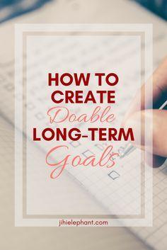 How to Create Do-able Long-Term Goals | Jihi Elephant