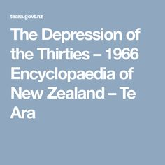 The Depression of the Thirties – 1966 Encyclopaedia of New Zealand – Te Ara New Zealand, Depression, News