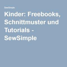 Kinder: Freebooks, Schnittmuster und Tutorials - SewSimple