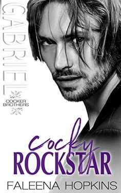 Cocky Rockstar: Gabriel Cocker (Cocker Brothers, The Cocky Series Book 10) by [Hopkins, Faleena]