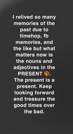 Self Made Quotes, Nouns And Adjectives, Good Times, The Past, Memories, Memoirs, Souvenirs, Remember This