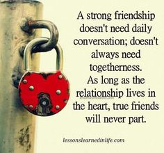 A strong friendship doesn't need daily conversation; doesn't always need togetherness. As long as the relationship lives in the heart, true friends will never part.Lessons Learned In Life Morning Greetings Quotes, Good Morning Quotes, Quotes Thoughts, Life Quotes, Life Sayings, Fun Sayings, Family Quotes, Intelligent People, Happy Morning