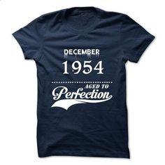 December 1954 aged to perfection - custom tshirts #shirt #Tshirt