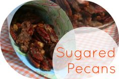 sugared pecans - Made these for a Christmas party.  Delish.  Everyone loved them.  This recipe is easy and is a KEEPER!