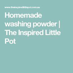 Homemade washing powder | The Inspired Little Pot