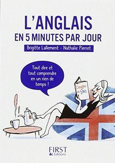 Petit Livre de - L'anglais en 5 minutes par jour de Brigitte LALLEMENT http://www.amazon.fr/dp/2754036075/ref=cm_sw_r_pi_dp_y67.wb1XWT0GH