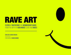 Together with personal reminiscences and quotes from famous, infamous and not-so-famous attendees, Rave Art paints a vivid picture of what is probably the last significant youth culture movement of modern times. £16.99