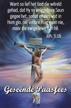 Christelike Boodskappies: Geseënde Paasfees Easter Bible Verses, Easter Quotes, Scripture Quotes, Encouragement Quotes, Heaven Quotes, Afrikaanse Quotes, Sad Pictures, Bible Truth, Religious Quotes