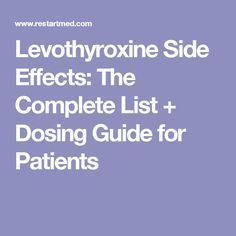 Levothyroxine Side Effects: The Complete List + Dosing Guide for Patients