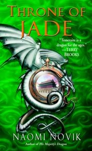 Throne of Jade - Naomi Novik - Temeraire Book 2 - read July 2012 - Temeraire goes to China to meet the family.  Slow at times but still a good read.
