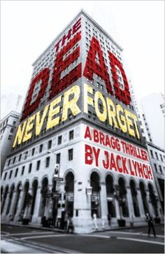 The Dead Never Forget: A Bragg Thriller - Kindle edition by Jack Lynch. Mystery, Thriller & Suspense Kindle eBooks @ Amazon.com.