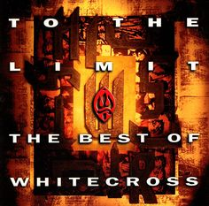 Whitecross - To The Limit - The Best Of Whitecross CD 1993 Star Song SSD 8288], in [Music, CDs | eBay