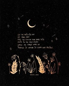 Indulge in nature in every way possible. Pretty Words, Beautiful Words, Beautiful Artwork, Bujo Inspiration, Dope Quotes, Moon Art, Simple Quotes, Aesthetic Wallpapers, Cute Wallpapers