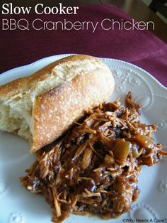 *Slow Cooker BBQ Cranberry Chicken. Good i would make sue not to use a sweet bbq sauce.