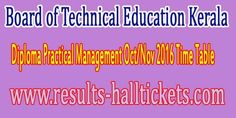 Board of Technical Education Kerala Diploma Practical Management Oct/Nov 2016 Time Table     Board of Technical Education Kerala Diploma P...