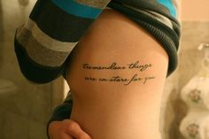 I want a rib tattoo. I just want my own quote <3