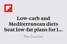 Low-carb and Mediterranean diets beat low-fat plans for losing weight – report http://flip.it/CKA3F