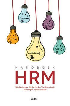 Handboek HRMHandboek HRM / Henderickx, Erik ; Janvier, Ria ; Van Beirendonck, Lou ; [et al.] - Leuven/Den Haag : Acco, 2014. - 411 p. - (Antwerp Management Books ; 7). - ISBN 9789033493201  Plaatsnr. 366.5 HAND