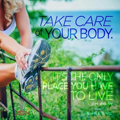 Take care of your body, its the only place you have to live Take Care Of Your Body, Take Care Of Yourself, Jim Rohn Quotes, Under Eye Bags, Optimism, Anti Aging Skin Care, Along The Way, How To Relieve Stress, Get Healthy