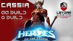 Heroes of the Storm (Gameplay) - Cassia Q and AA Builds (HotS Cassia Gam...