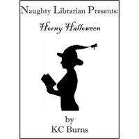 Naughty Librarian Presents: Horny Halloween by KC Burns